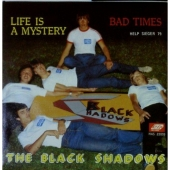 The Black Shadows - Life is a Mystery / Bad Times SP 1979...